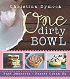 One Dirty Bowl: Fast Desserts, Faster Cleanup (English Edition) 画像