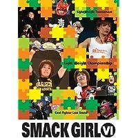 SMACK GIRL VI