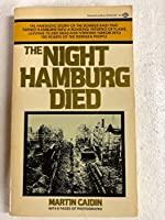 THE NIGHT HAMBURG DIED
