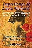 Impresiones de Lucia Richard: Literatura, arte y sociedad en el Chile de los años 50