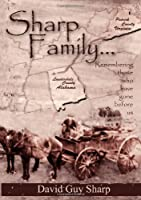 Sharp Family - Patrick County, Virginia to Lauderdale County, Alabama and Beyond