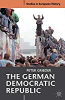 The German Democratic Republic (Studies in European History)