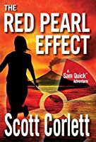 The Red Pearl Effect (Sam Quick Adventure)
