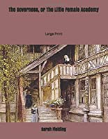 The Governess, or The Little Female Academy: Large Print