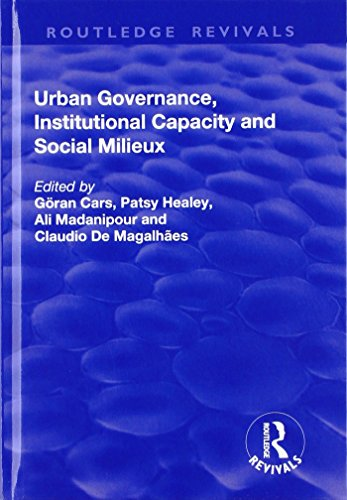 Urban Governance, Institutional Capacity and Social Milieux