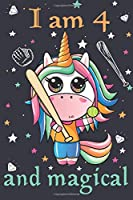 I am 4 and magical: Softball unicorn four years old girls Fairy birthday celebration gift for obsessed soft ball daughter or granddaughter to write and draw in.