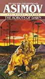 The Robots of Dawn (The Robot Series)