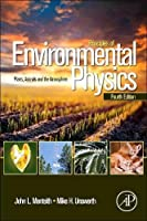 Principles of Environmental Physics, Fourth Edition: Plants, Animals, and the Atmosphere by John Monteith Mike Unsworth(2013-10-10)