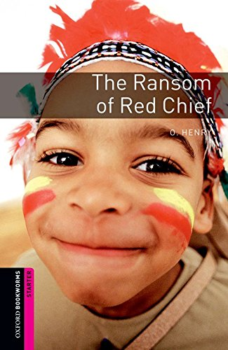 The Ransom of Red Chief: Starter 250 Headwords (Oxford Bookworms Library Classics)の詳細を見る