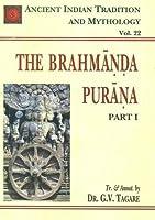 The Brahmanda Purana: v. 22, Pt. 1: Ancient Indian Tradition and Mythology