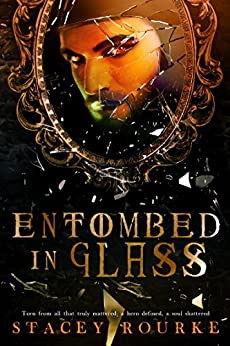 Entombed in Glass (Unfortunate Soul Chronicles Book 2) by [Rourke, Stacey]