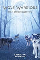 Wolf Warriors: The 4-Story Collection