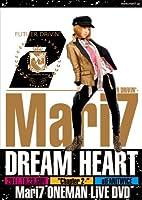 "Mari7 ONEMAN LiVE ""DREAM HEART-第2章-FUTURE DRiViN"" [DVD]"