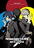 『PERSONA SUPER LIVE 2015 ~in 日本武道館-NIGHT OF THE PHANTOM-』 [Blu-ray]/