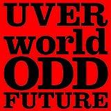 【早期購入特典あり】ODD FUTURE(初回生産限定盤)(DVD付)(ミニポスター(UVERworld絵柄)付)