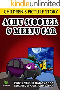 The story of Achu scooter and Meenu car: Children's picture story book English edition