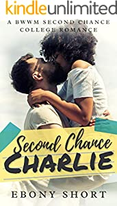 Second Chance Charlie: A Second Chance College BWWM Romance (English Edition)