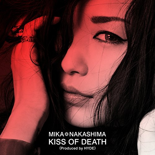 中島美嘉  (Mika Nakashima) – KISS OF DEATH (Produced by HYDE) [Single / MP3 320 + AAC / WEB] [2018.01.20]