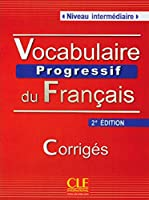 Vocabulaire progressif du français - Niveau intermédiaire (2ème édition) A2/B1. Corrigés