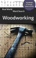 Real World Word Search: Woodworking