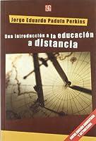 Una introducción a la educación a distancia. Nueva edición aumentada y actualizada