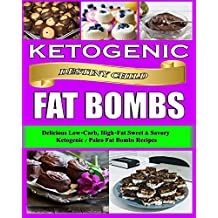Ketogenic Fat Bombs: Delicious Low-Carb, High-Fat Sweet & Savory Ketogenic / Paleo Fat Bombs Recipes (Keto Cookbook Book 1)