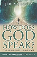 How Does God Speak?: The Comprehensive Study Guide