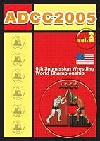 ADCC 2005 vol.3 [DVD]