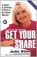 Get Your Share: A Guide to Striking It Rich in the Stock Market