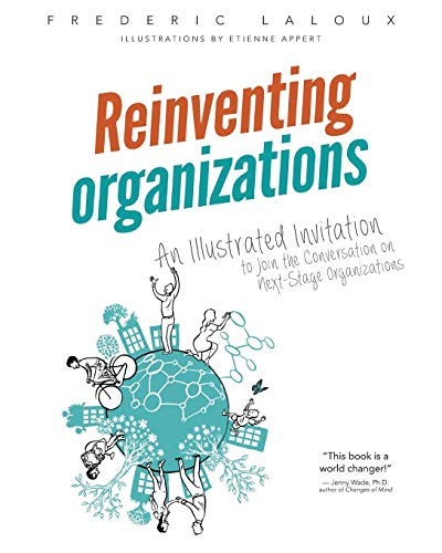 Download Reinventing Organizations: An Illustrated Invitation to Join the Conversation on Next-Stage Organizations 2960133552