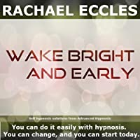 Wake Bright & Early Self Hypnosis, hypnotherapy CD (Audio CD)