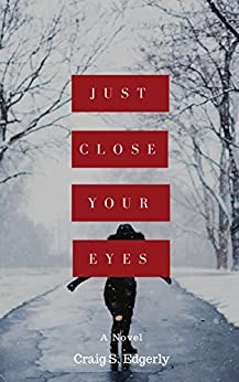 Just Close Your Eyes by [Edgerly, Craig S.]