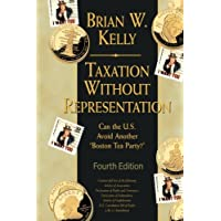 Taxation Without Representation... 4th Edition: Can the U.S. Avoid Another Boston Tea Party?