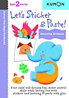 Let's Sticker & Paste! Amazing Animals: Ages 2 and Up (Kumon First Steps Workbooks)