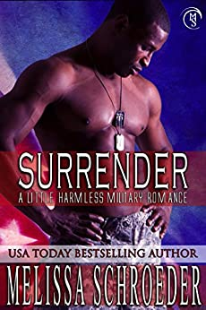 Surrender (The Harmless Military Series Book 3) by [Schroeder, Melissa]