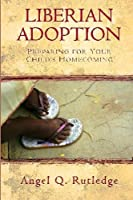 Liberian Adoption: Preparing for Your Child's Homecoming