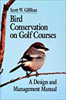 Bird Conservation on Golf Courses: A Design and Management Manual