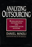 Analyzing Outsourcing: Reengineering Information and Communication Systems
