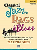 Classical Jazz Rags & Blues, Book 1 (Classical Jazz, Rags & Blues)