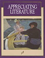 Appreciating Literature (MacMillan Literature Series, Signature Edition)