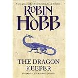 Dragon Keeper: tbc (The Rain Wild Chronicles, Book 1)