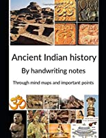 Ancient Indian history: By Handwritten notes through mind maps and important points