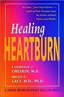 Healing Heartburn (Johns Hopkins Press Health Book)