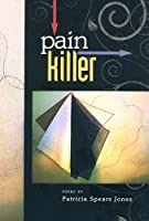Painkiller: Poems Written 2000-2006