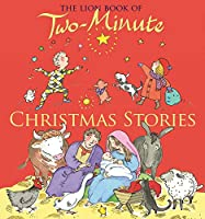 The Lion Book of Two-Minute Christmas Stories (Lion Book of Two Minute Stories)