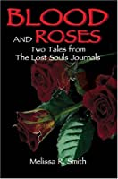 Blood and Roses: Two Tales from the Lost Souls Journals