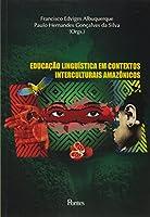 Educação Linguística em Contextos Interculturais Amazônicos