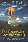 The Paradoxical Commandments: Finding Personal Meaning in a Crazy World