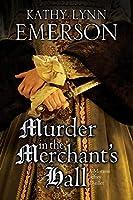 Murder in the Merchant's  Hall: An Elizabethan Spy Thriller (A Mistress Jaffrey Mystery)