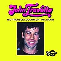 Big Trouble / Goodnight Mr. Moon